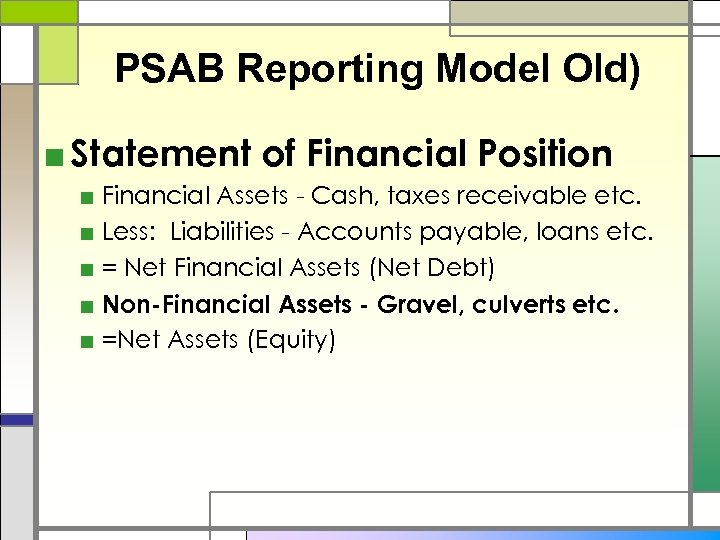 PSAB Reporting Model Old) ■ Statement of Financial Position ■ Financial Assets - Cash,