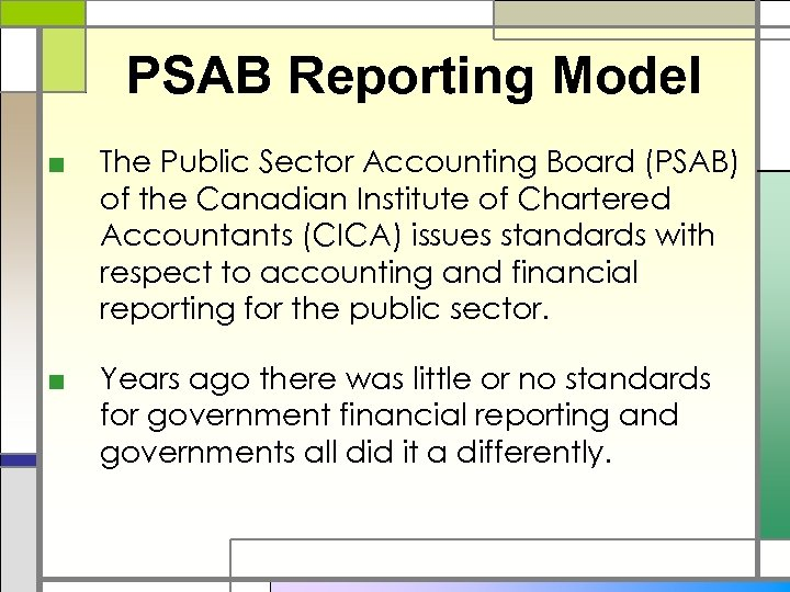 PSAB Reporting Model ■ The Public Sector Accounting Board (PSAB) of the Canadian Institute