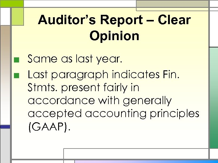 Auditor's Report – Clear Opinion ■ Same as last year. ■ Last paragraph indicates