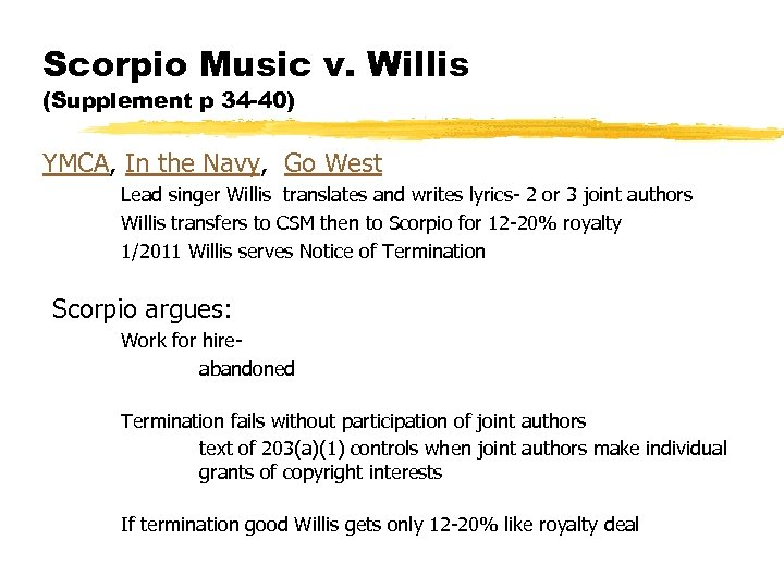 Scorpio Music v. Willis (Supplement p 34 -40) YMCA, In the Navy, Go West