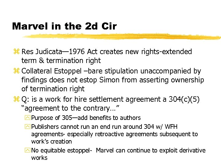 Marvel in the 2 d Cir z Res Judicata— 1976 Act creates new rights-extended