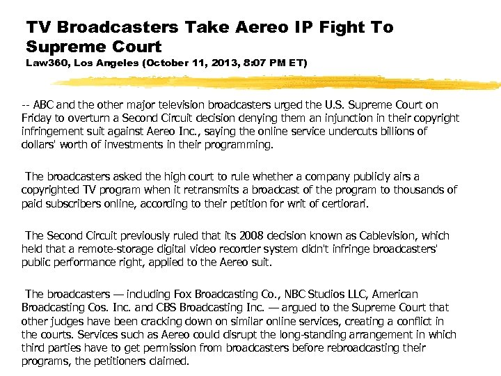 TV Broadcasters Take Aereo IP Fight To Supreme Court Law 360, Los Angeles (October