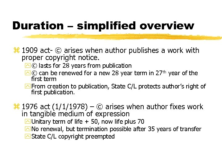 Duration – simplified overview z 1909 act- © arises when author publishes a work