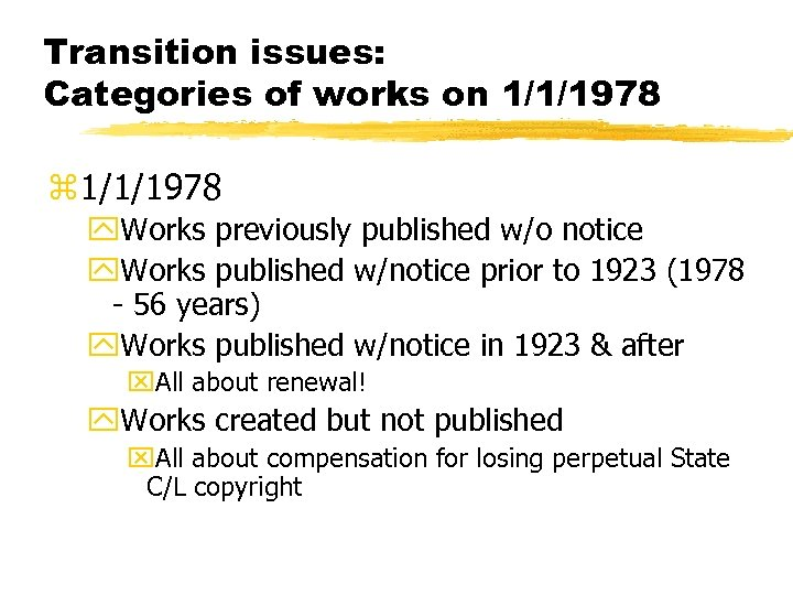 Transition issues: Categories of works on 1/1/1978 z 1/1/1978 y. Works previously published w/o