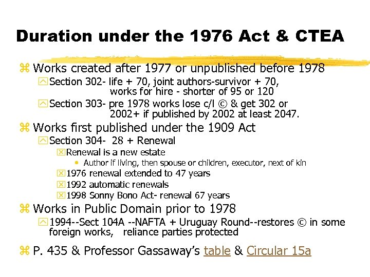 Duration under the 1976 Act & CTEA z Works created after 1977 or unpublished