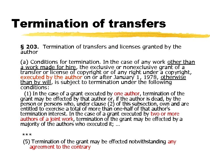 Termination of transfers § 203. Termination of transfers and licenses granted by the author
