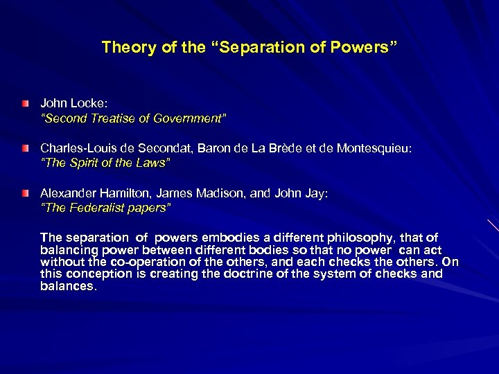 "Theory of the ""Separation of Powers"" John Locke: ""Second Treatise of Government"" Charles-Louis de"