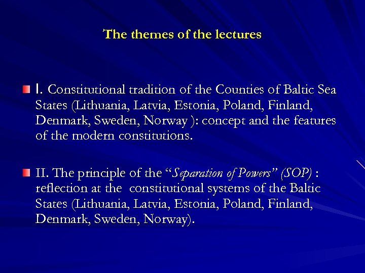 The themes of the lectures I. Constitutional tradition of the Counties of Baltic Sea