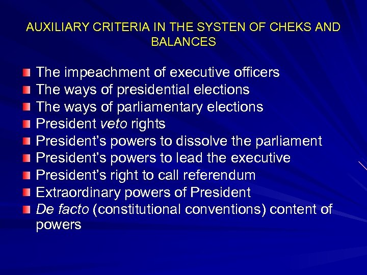 AUXILIARY CRITERIA IN THE SYSTEN OF CHEKS AND BALANCES The impeachment of executive officers