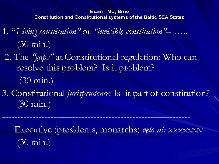 "Exam: MU, Brno Constitution and Constitutional systems of the Baltic SEA States 1. ""Living"
