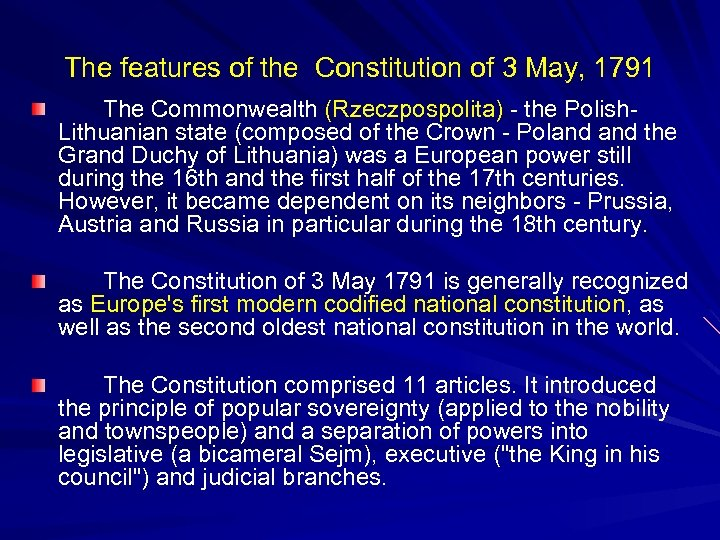 The features of the Constitution of 3 May, 1791 The Commonwealth (Rzeczpospolita) - the