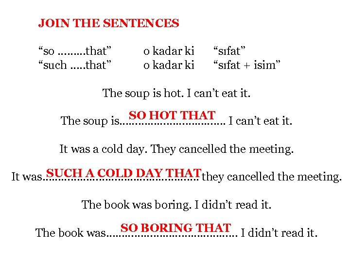 "JOIN THE SENTENCES ""so ……. . . that"" ""such …. . that"" o kadar"