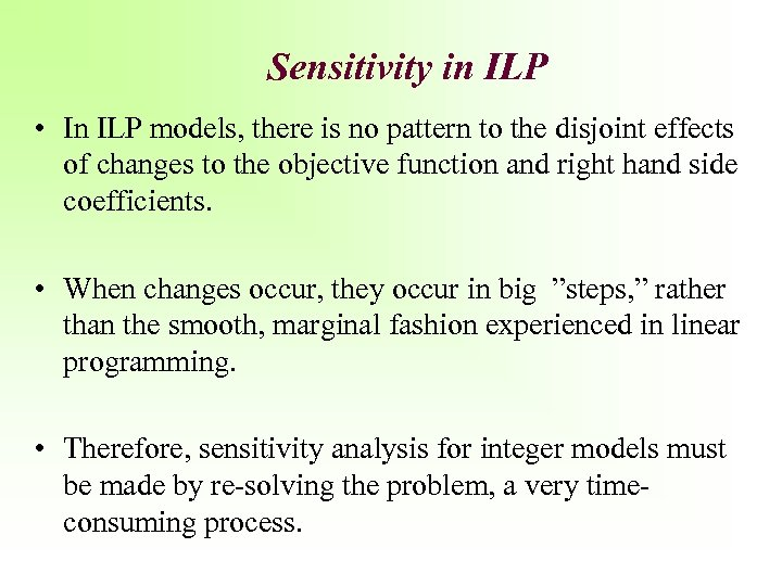 Sensitivity in ILP • In ILP models, there is no pattern to the disjoint