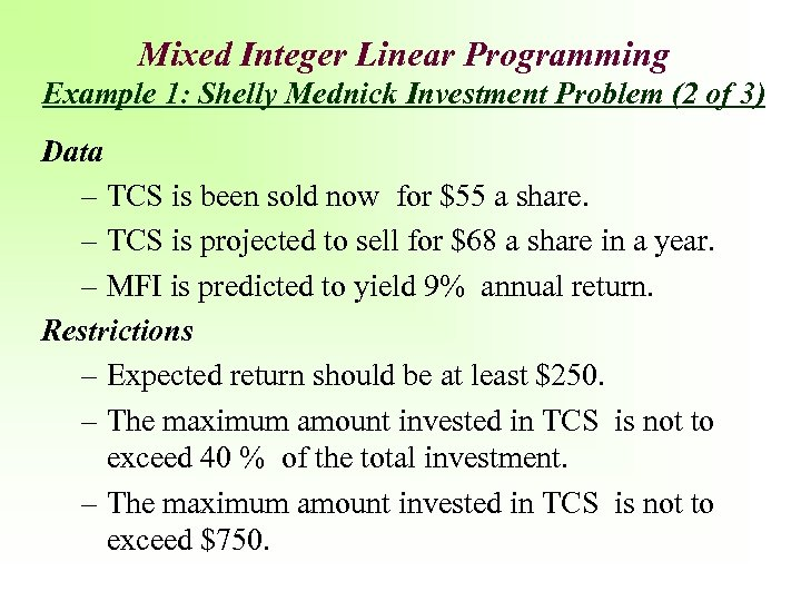 Mixed Integer Linear Programming Example 1: Shelly Mednick Investment Problem (2 of 3) Data