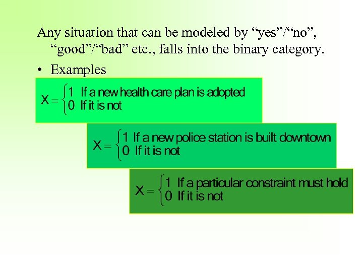 """Any situation that can be modeled by """"yes""""/""""no"""", """"good""""/""""bad"""" etc. , falls into the"""