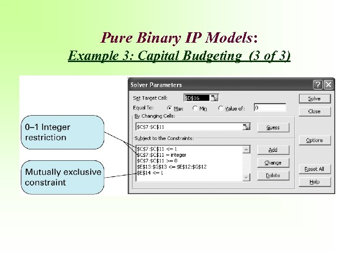 Pure Binary IP Models: Example 3: Capital Budgeting (3 of 3)