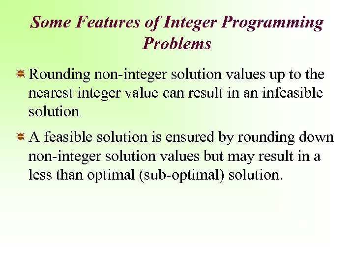 Some Features of Integer Programming Problems Rounding non-integer solution values up to the nearest