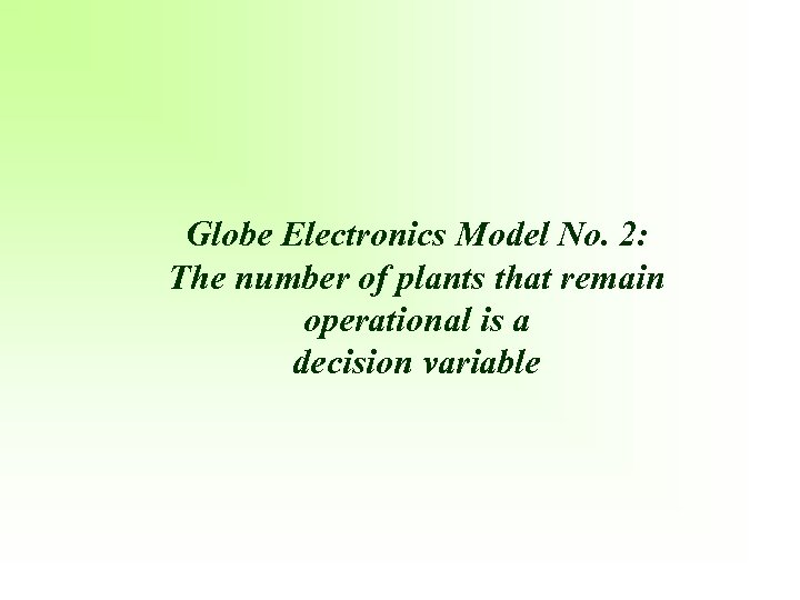 Globe Electronics Model No. 2: The number of plants that remain operational is a