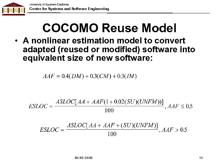 University of Southern California Center for Systems and Software Engineering COCOMO Reuse Model •