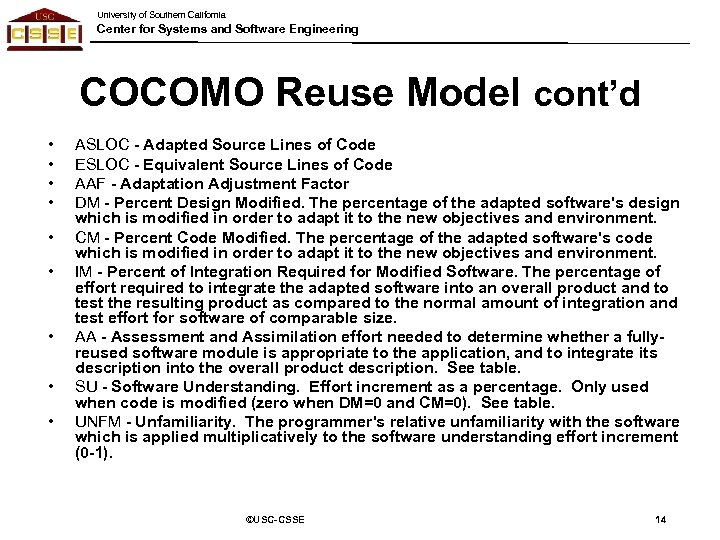 University of Southern California Center for Systems and Software Engineering COCOMO Reuse Model cont'd
