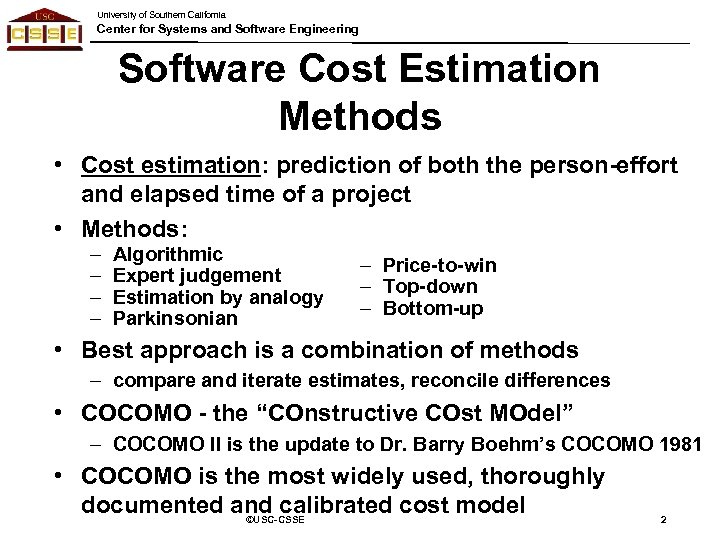 University of Southern California Center for Systems and Software Engineering Software Cost Estimation Methods