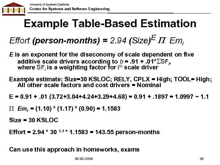 University of Southern California Center for Systems and Software Engineering Example Table-Based Estimation Effort