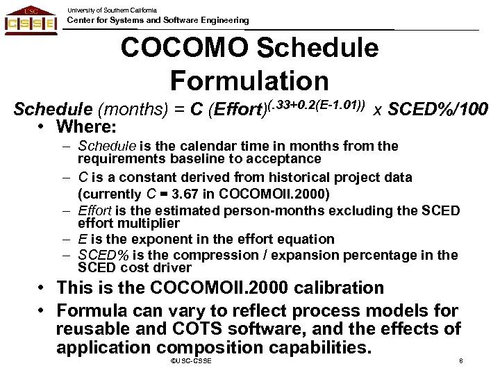 University of Southern California Center for Systems and Software Engineering COCOMO Schedule Formulation Schedule