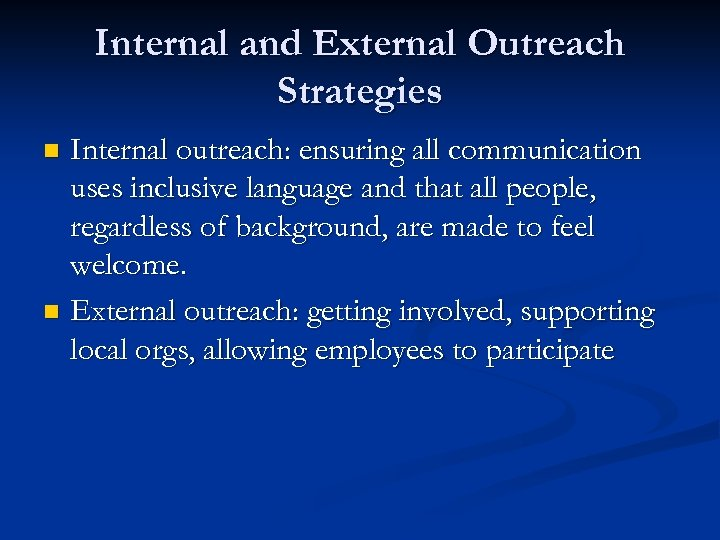 Internal and External Outreach Strategies Internal outreach: ensuring all communication uses inclusive language and