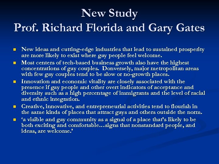 New Study Prof. Richard Florida and Gary Gates n n n New ideas and