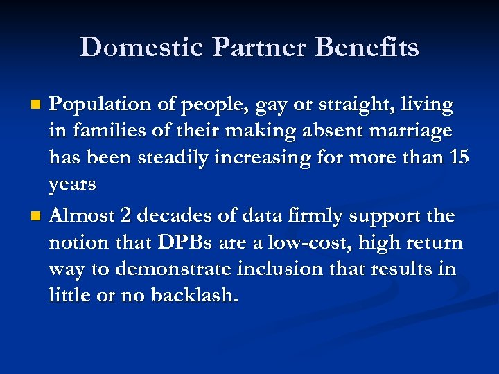 Domestic Partner Benefits Population of people, gay or straight, living in families of their