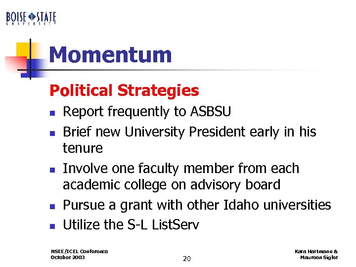 Momentum Political Strategies n n n Report frequently to ASBSU Brief new University President