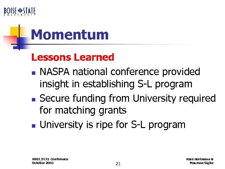 Momentum Lessons Learned n NASPA national conference provided insight in establishing S-L program n