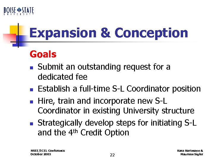 Expansion & Conception Goals n n Submit an outstanding request for a dedicated fee