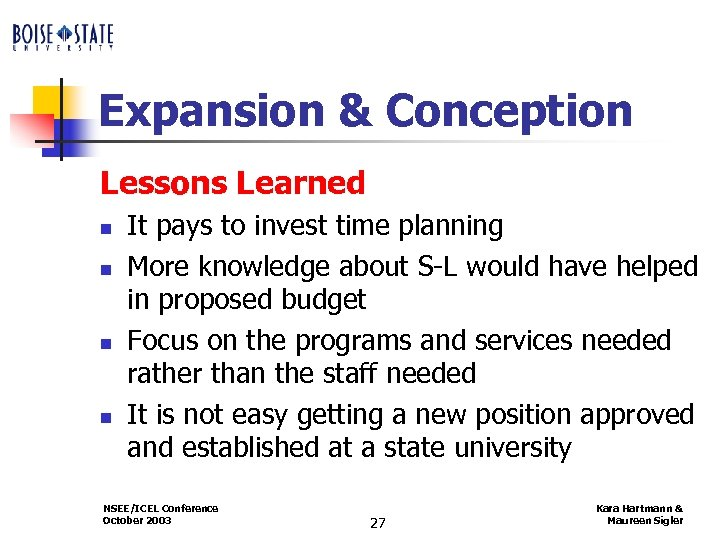 Expansion & Conception Lessons Learned n n It pays to invest time planning More