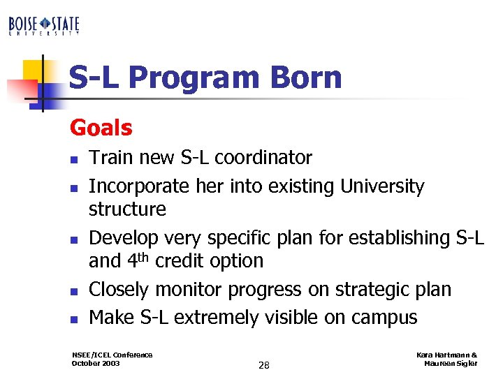 S-L Program Born Goals n n n Train new S-L coordinator Incorporate her into