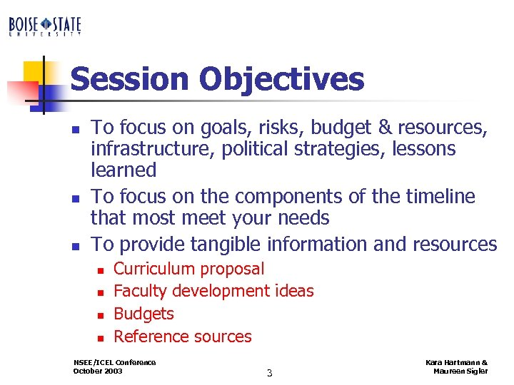 Session Objectives n n n To focus on goals, risks, budget & resources, infrastructure,