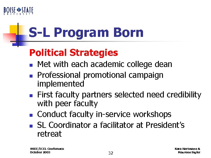 S-L Program Born Political Strategies n n n Met with each academic college dean