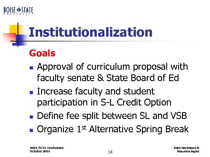 Institutionalization Goals n Approval of curriculum proposal with faculty senate & State Board of