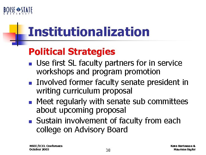 Institutionalization Political Strategies n n Use first SL faculty partners for in service workshops