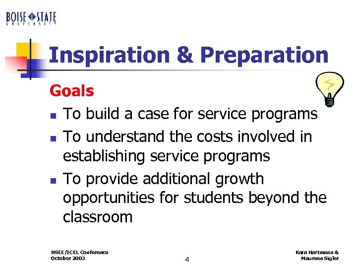Inspiration & Preparation Goals n To build a case for service programs n To