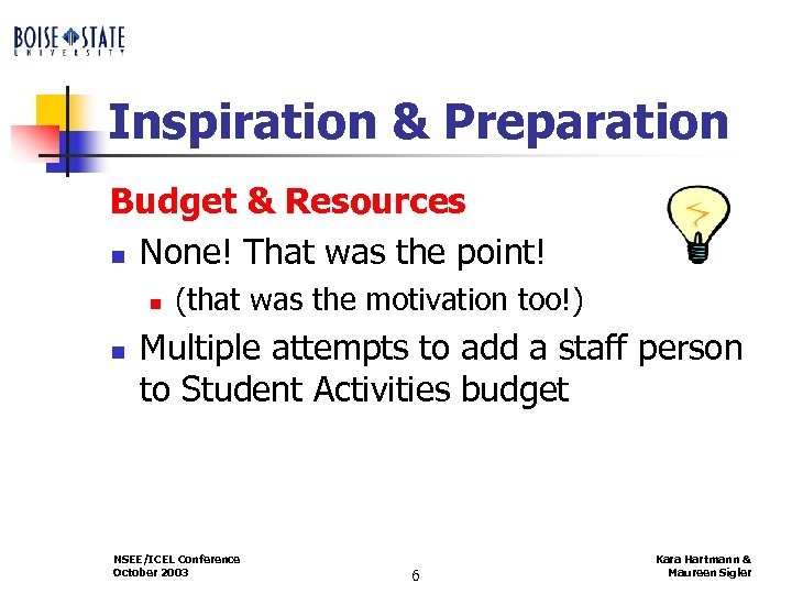 Inspiration & Preparation Budget & Resources n None! That was the point! n n