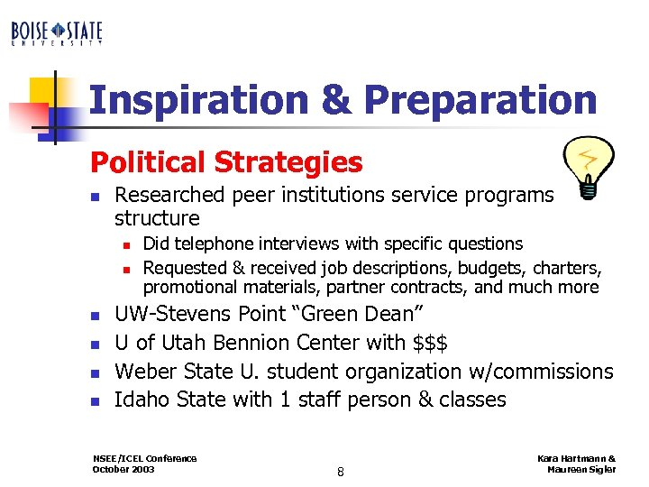 Inspiration & Preparation Political Strategies n Researched peer institutions service programs structure n n