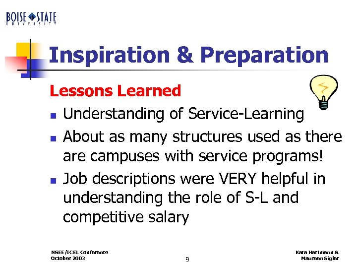 Inspiration & Preparation Lessons Learned n Understanding of Service-Learning n About as many structures