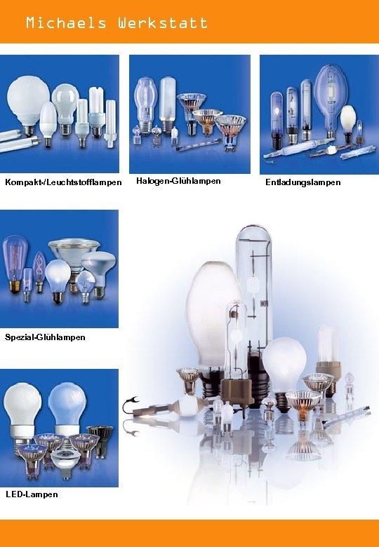 Michaels Werkstatt Kompakt-/Leuchtstofflampen Spezial-Glühlampen LED-Lampen Halogen-Glühlampen Entladungslampen