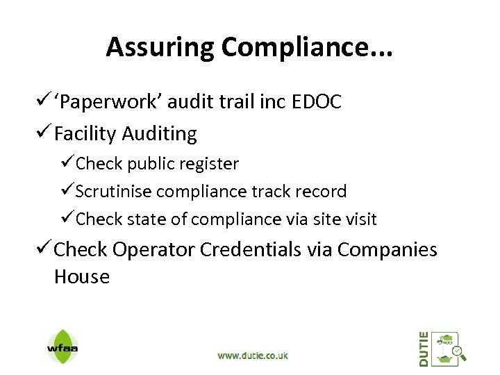 Assuring Compliance. . . ü 'Paperwork' audit trail inc EDOC ü Facility Auditing üCheck