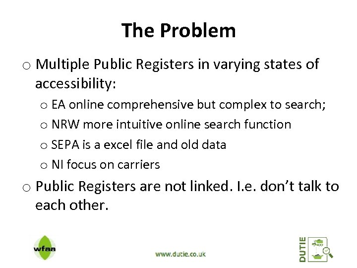 The Problem o Multiple Public Registers in varying states of accessibility: o EA online