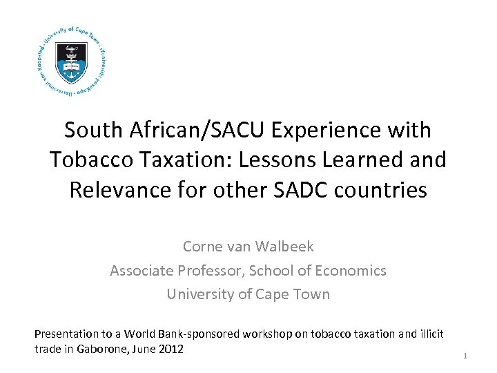 South African/SACU Experience with Tobacco Taxation: Lessons Learned and Relevance for other SADC countries