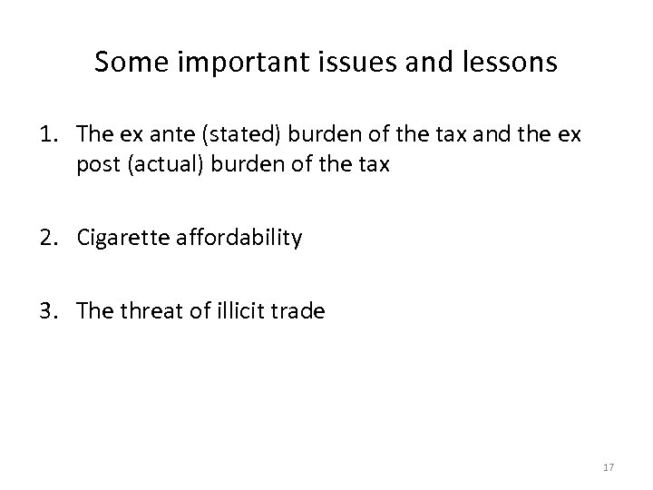 Some important issues and lessons 1. The ex ante (stated) burden of the tax