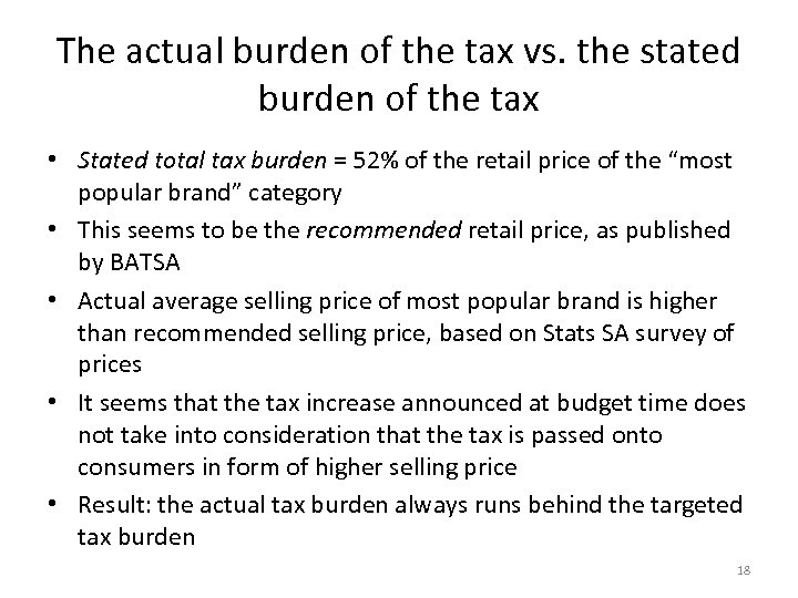 The actual burden of the tax vs. the stated burden of the tax •
