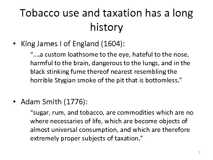 Tobacco use and taxation has a long history • King James I of England